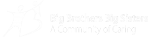Big Brothers Big Sisters A Community of Caring