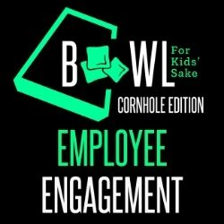 Employee Engagement - Bowl for Kids' Sake: Cornhole Edition