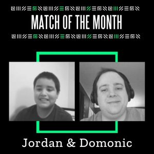 Match of the Month Jordan & Domonic
